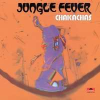 CHAKACHAS - jungle fever - 33T