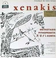XENAKIS metastasis / pithoprakta / eonta