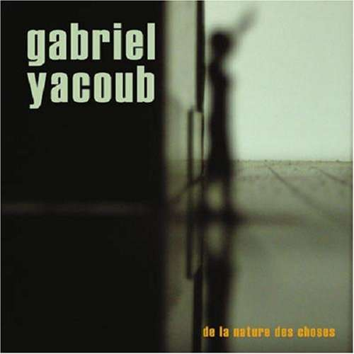 YACOUB GABRIEL de la nature des choses