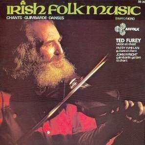 ted furey / patsy whelan / john wright IRISH FOLK MUSIC - CHANTS, GUIMBARDE, DANSES (lp + free cd copy)