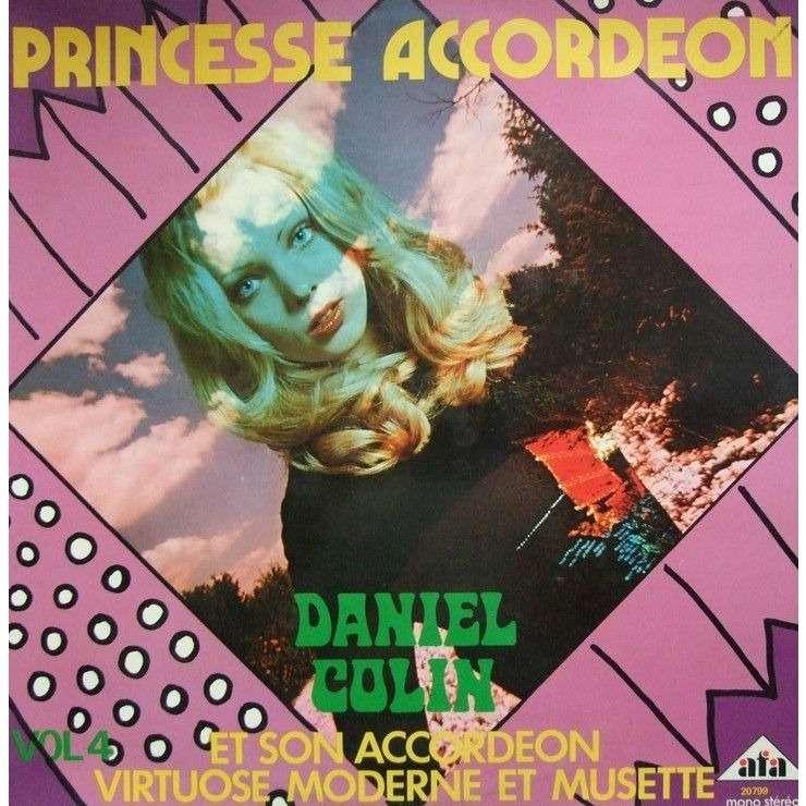 daniel colin princesse accordéon / daniel colin et son accordéon virtuose, moderne et musette vol. 4