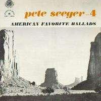 SEEGER (Pete) AMERICAN FAVORITE BALLADS / VOL. 4
