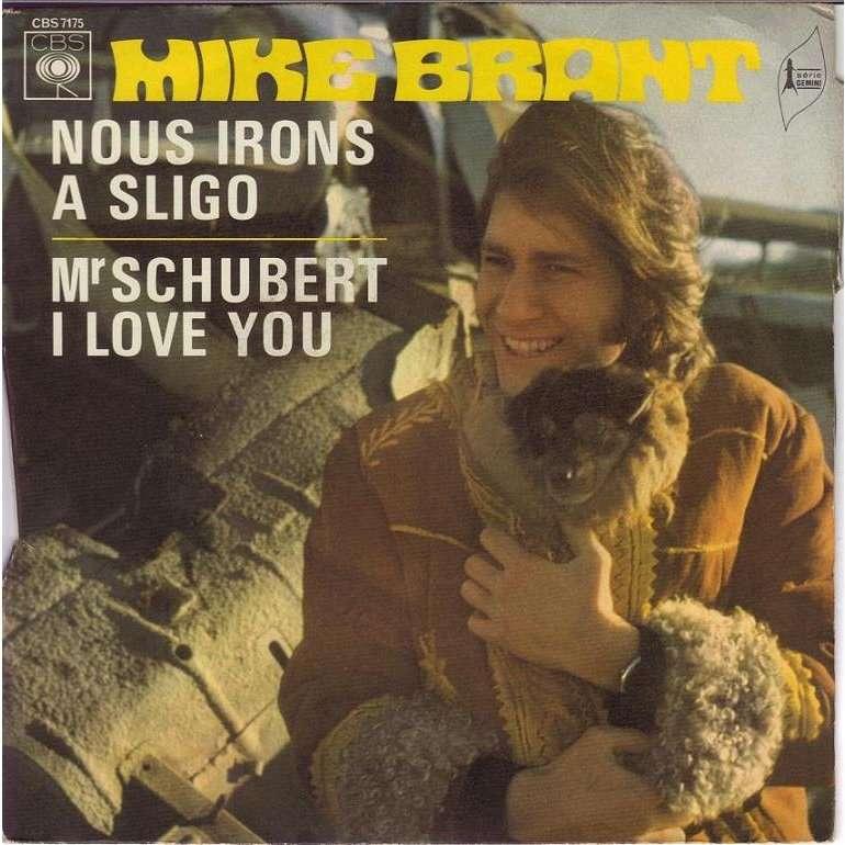 MIKE BRANT NOUS IRONS A SLIGO/MR SCHUBERT I LOVE YOU.France