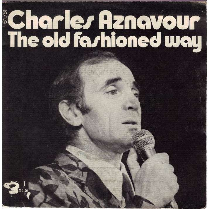 Charles Aznavour The Old Fashioned Way