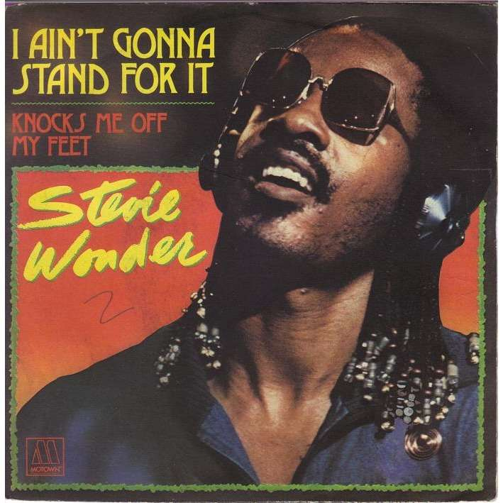 I Ain T Gonna Stand For It 1980 Knocks Me Off My Feet 1976