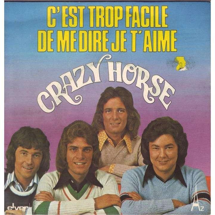 CRAZY HORSE C'EST TROP FACILE DE ME DIRE JE T'AIME/J'AI RENDEZ-VOUS DEMAIN.France
