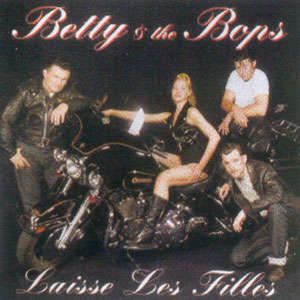 BETTY & THE BOPS LAISSE LES FILLES CD - JUKEBOXMAG.COM