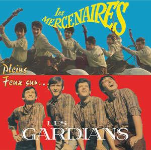 LES MERCENAIRES / LES GARDIANS PLEINS FEUX SUR .... CD - JUKEBOXMAG.COM