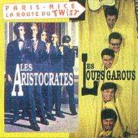 ARISTOCRATES / LOUPS GAROUS  PARIS NICE CD - JUKEBOXMAG.COM