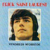 ERICK SAINT LAURENT VENDREDI M?OBSÈDE 33TOURS 33T - JUKEBOXMAG.COM
