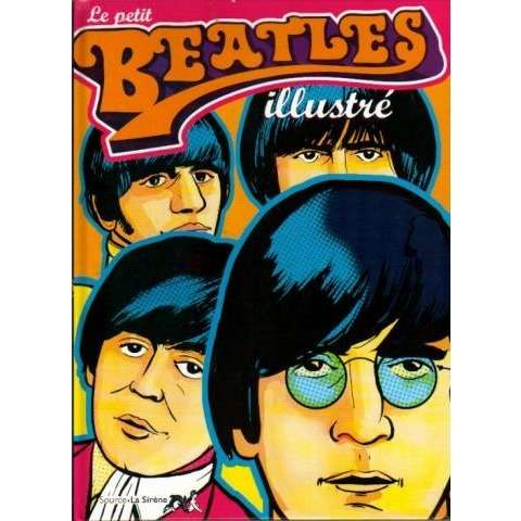 Beatles (The) Le petit Beatles illustré