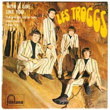 Les Troggs With A Girl Like You