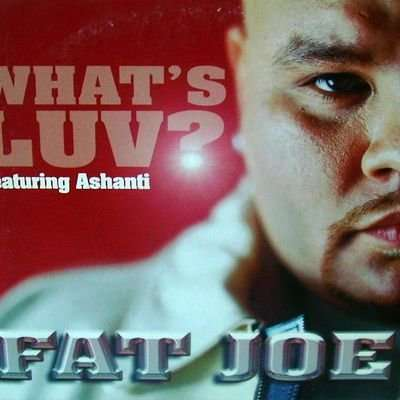 Whats Luv Fat Joe 20