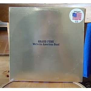 GRAND FUNK WE'RE AN AMERICAN BAND (orig us 73 SEALED +STICKERS)
