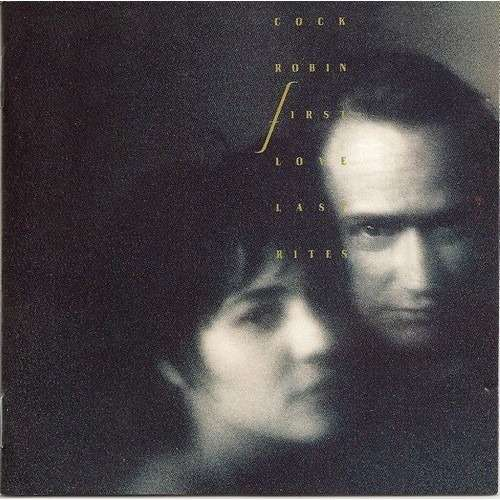First Love Last Rites By Cock Robin Cd With Kroun2 Ref