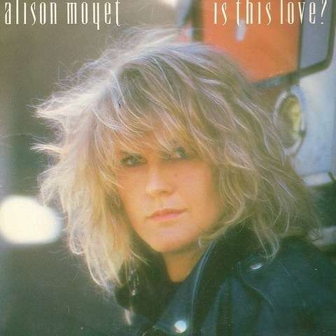 alison moyet is this love ?