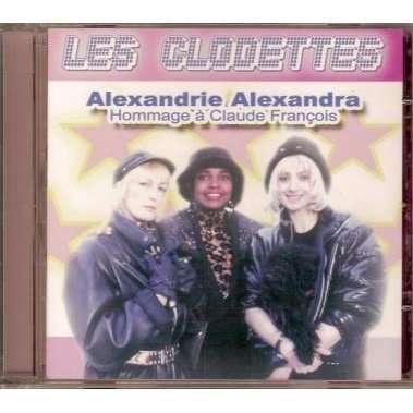 Les Clodettes Claude François Alexandrie Alexandra Hommage à Claude François