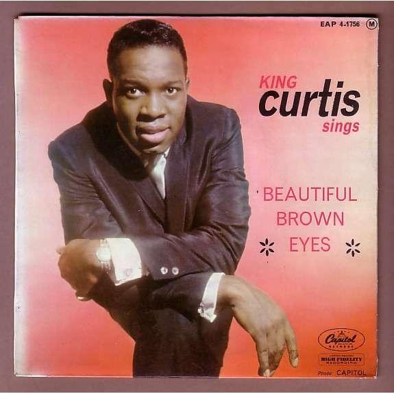 King Curtis Beautiful Brown Eyes