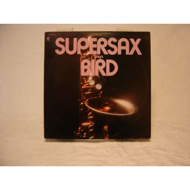 SUPERSAX SUPERSAX PLAYS BIRD