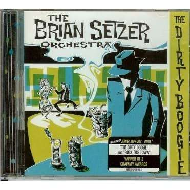 THE BRIAN SETZER ORCHESTRA THE DIRTY BOOGIE