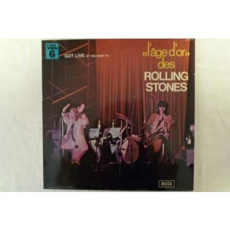 the Rolling Stones L'age d'Or Vol. 6 - Got Live If You Want It - France Decca 1970s