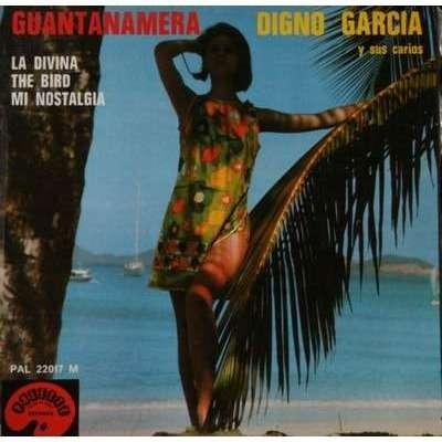 digno garcia y sus carios Guantanamera - La Divina - The Bird - Mi Nostalgia
