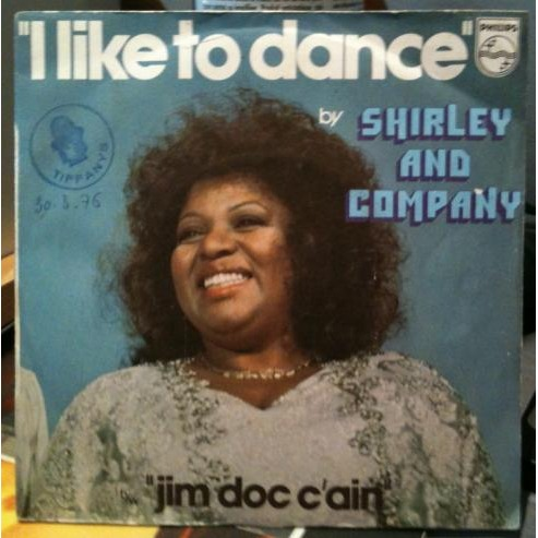 Shirley & Company Shirley And Company Featuring Peppi Marchello - I Like To Dance / Jim Doc C'ain