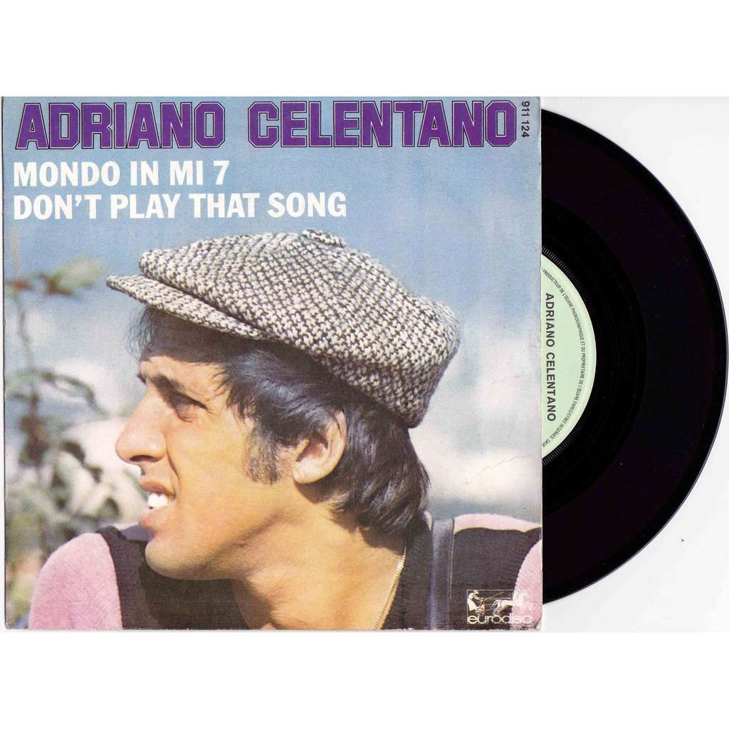 don 39 t play my song mondo in mi 7 by adriano celentano. Black Bedroom Furniture Sets. Home Design Ideas