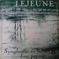 LEJEUNE JACQUES - symphonie au bord d'un paysage - LP
