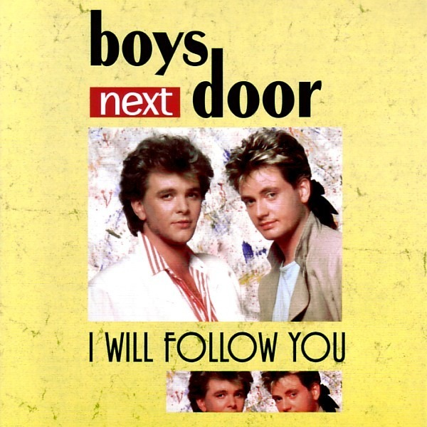 BOYS NEXT DOOR (Modern Talking) I Will Follow You