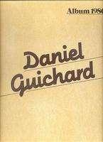 DANIEL GUICHARD ALBUM 1980.France ( Pochette Ouvrante )