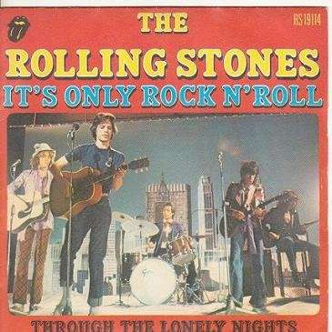 THE ROLLING STONES IT' S ONLY ROCK N' ROLL / THROUGH THE LONELY NIGHTS.France