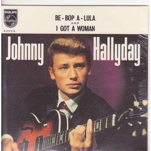 JOHNNY HALLYDAY BE-BOP A-LULA / I GOT A WOMAN.France