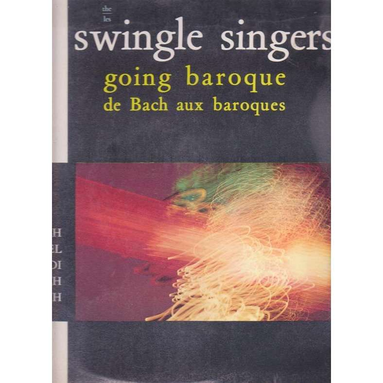 THE SWINGLE SINGERS GOING BAROQUE.DE BACH AU BAROQUE.France