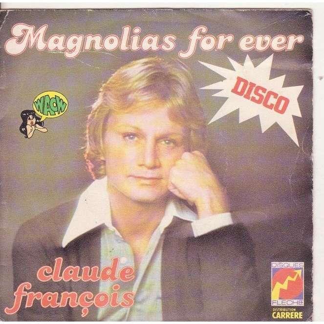 CLAUDE FRANCOIS MAGNOLIAS FOR EVER / ET JE T' AIME TELLEMENT