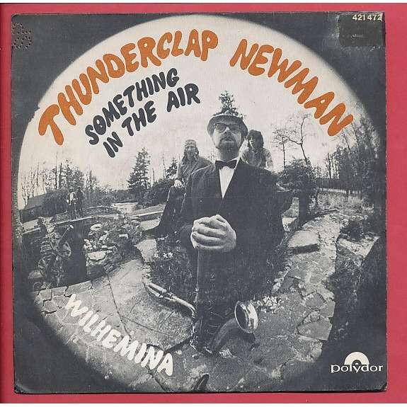 Something In The Air Wilhemina By Thunderclap Newman