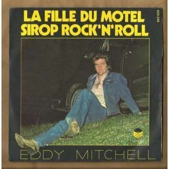 eddy mitchell la fille du motel sirop rock 39 n 39 roll 7inch sp for sale on. Black Bedroom Furniture Sets. Home Design Ideas