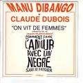 MANU DIBANGO / CLAUDE DUBOIS - Comment faire l'amour avec un nègre sans se fatiguer - 7inch (SP)