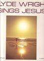CLYDE WRIGHT - sings jesus - 33T