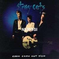 STRAY CATS CHOO CHOO HOT FISH