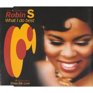 ROBIN S WHAT I DO BEST / SHOW ME LOVE