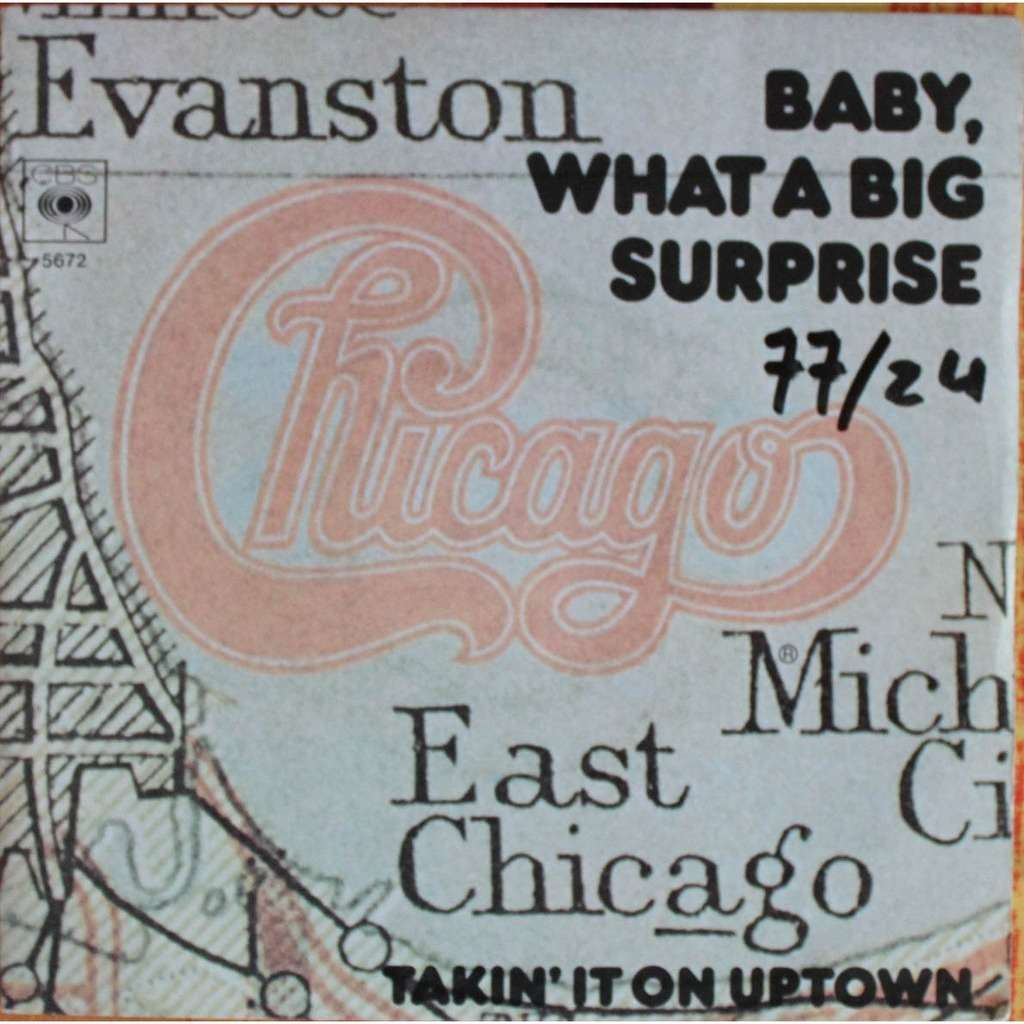 CHICAGO BABY WHAT A BIG SURPRISE / TAKIN IT ON UPTOWN