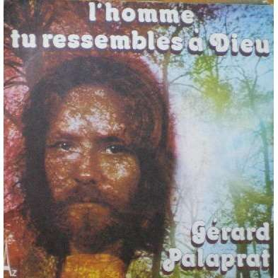 Gérard Palaprat - L'homme Tu Ressembles À Dieu