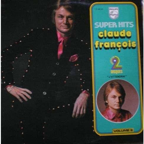 Claude FRANCOIS Super hits - j'attendrai