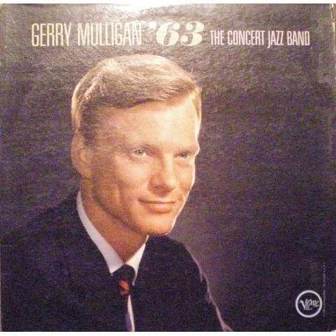 MULLIGAN Gerry Gerry Mulligan '63 the concert jazz band