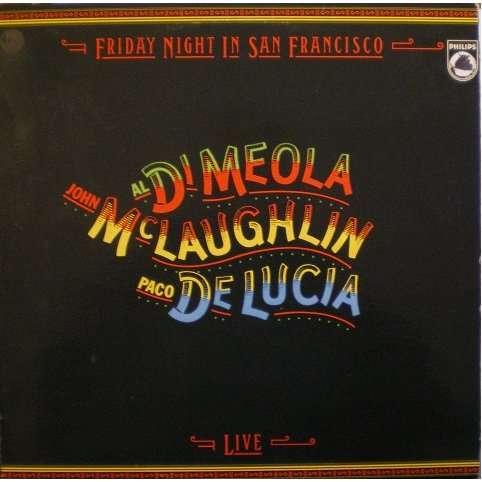 Al Di Meola/John McLaughlin/Paco De Lucia : Friday Night In San Francisco (1980) 114850828