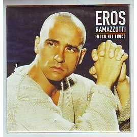 Eros Ramazzotti Eros Ramazzotti Fuoco Nel Fuoco