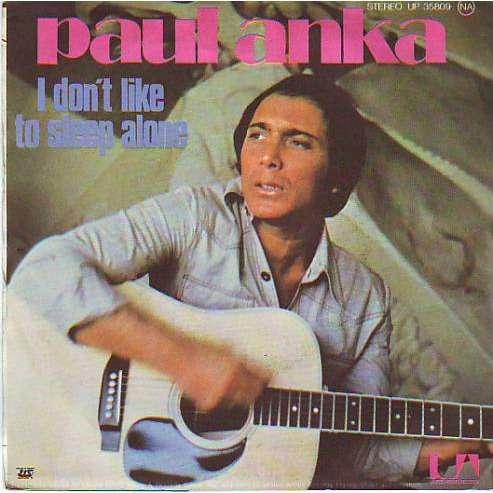 Paul Anka 176 176 I Don T Like To Sleep Alone By Paul Anka