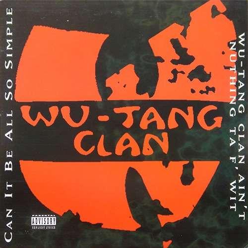 Wu-Tang Clan – Can It Be All So Simple