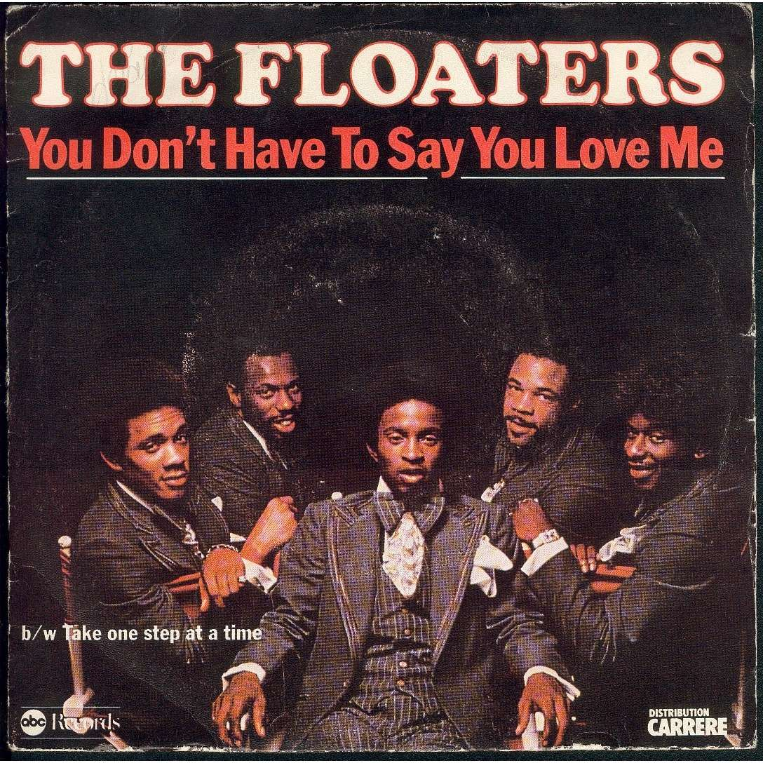 Close The Floaters You Don T Have To Say You Love Me 7inch Sp